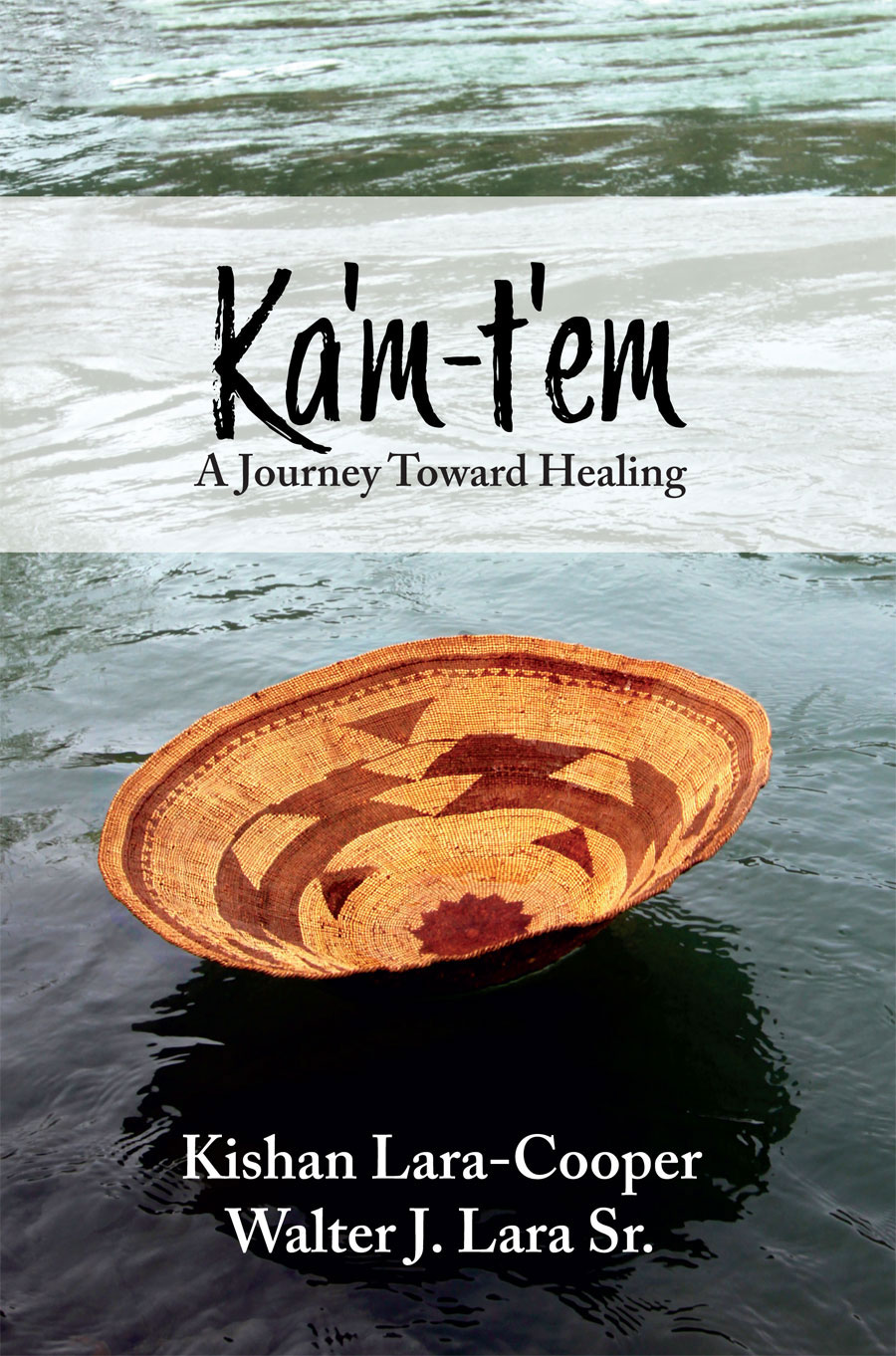 Ka'm-t'em A Journey Toward Healing